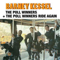 Barney Kessel - The Poll Winners + the Poll Winners Ride Again (feat. Ray Brown and Shelly Manne)