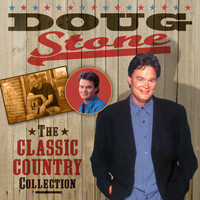 Doug Stone - The Classic Country Collection