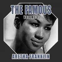 Aretha Franklin - The Famous Aretha Franklin, Vol. 3