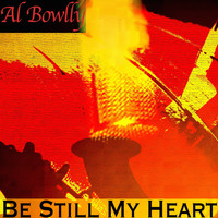 Al Bowlly - Be Still My Heart
