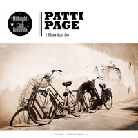 Patti Page - I Miss You So