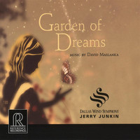 Dallas Wind Symphony - Maslanka: Garden of Dreams