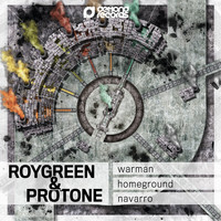 RoyGreen & Protone - Warman / Homeground / Navarro