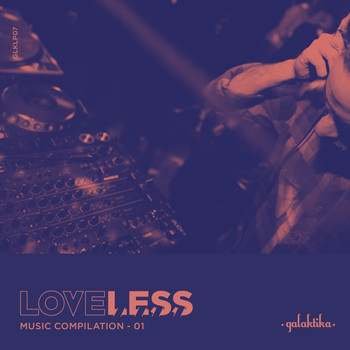 Various Artists - Loveless Music Compilation Vol I