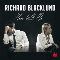 Richard Blacklund - Here with Me