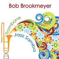 Bob Brookmeyer - Trombone Jazz Samba