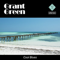 Grant Green - Cool Blues