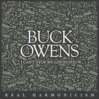 Buck Owens - I Can't Stop My Lovin' You