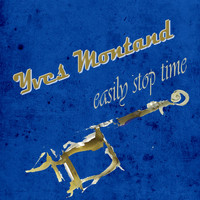 Yves Montand - Easily Stop Time