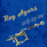 Roy Ayers - Easily Stop Time