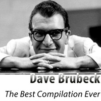 Dave Brubeck - The Best Compilation Ever