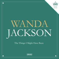 Wanda Jackson - The Things I Might Have Been