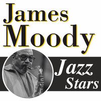 James Moody - James Moody, Jazz Stars