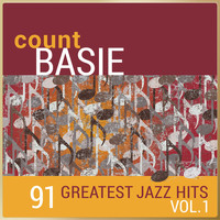 Count Basie and His Orchestra - Count Basie - 91 Greatest Jazz Hits, Vol. 1