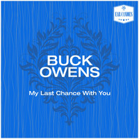 Buck Owens - My Last Chance with You