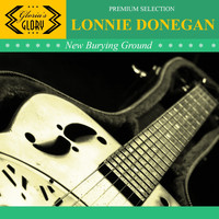 Lonnie Donegan - New Burying Ground