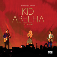Kid Abelha - Multishow ao Vivo: Kid Abelha 30 anos