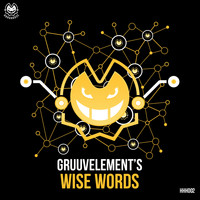 GruuvElement's - Wise Words (Explicit)