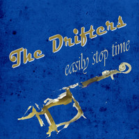 The Drifters - Easily Stop Time