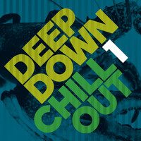 Various Artists - Deep Down & Chillout Vol. 1