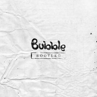 Bubble - Bootleg