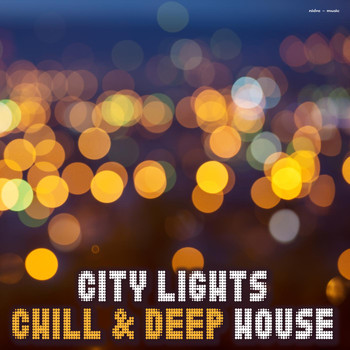 Various Artists - City Lights Chill & Deep House