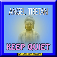 Angel Tibetan - Keep Quiet