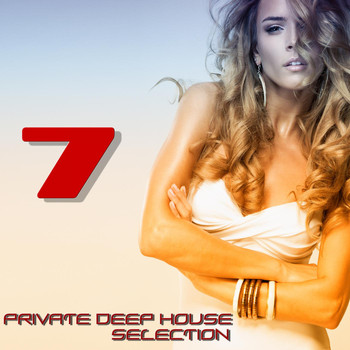 Various Artists - Private Deep House Selection, 7 (A Fine Deep House Selection)
