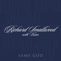 Richard Smallwood - Same God (Album Version)