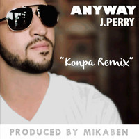 J.Perry - Anyway (Kompa Remix)
