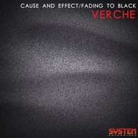 Verche - Cause and Effect / Fading to Black