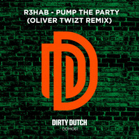 R3hab - Pump the Party (Oliver Twizt Remix)