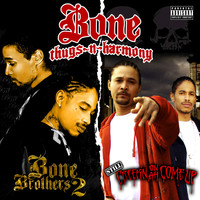 Bone Thugs-N-Harmony - Still Creepin on ah Come Up & Bone Brothers 2 (Deluxe Edition)