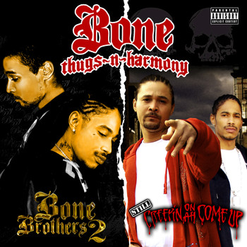 Bone Thugs-N-Harmony - Still Creepin on ah Come Up & Bone Brothers 2 (Deluxe Edition) (Explicit)