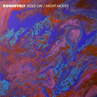 Roosevelt - Hold On/Night Moves