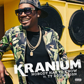Kranium - Nobody Has To Know (feat. Ty Dolla $ign) (Explicit)