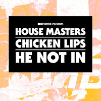 Chicken Lips - He Not In