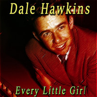Dale Hawkins - Every Little Girl