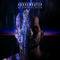 Andrew Bayer - Do Androids Dream EP