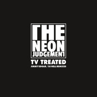 The Neon Judgement - TV Treated (Jimmy Edgar / DJ Hell Remixes)