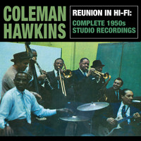 "Coleman Hawkins - Reunion in Hi-Fi: Complete 1950s Studio Recordings (feat. Henry ""Red"" Allen)"