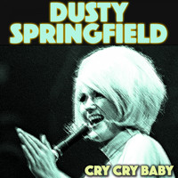 Dusty Springfield - Cry Cry Baby