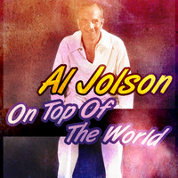 Al Jolson - On Top of the World