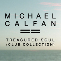Michael Calfan - Treasured Soul (Club Collection)