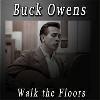 Buck Owens - Walk the Floors