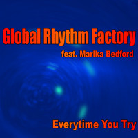 Global Rhythm Factory - Every Time You Try