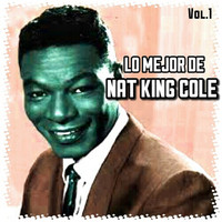 Nat King Cole - Lo Mejor de Nat King Cole, Vol. 1