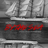 Hurlee - By the Sea