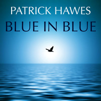 Patrick Hawes - Blue in Blue