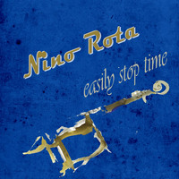 Nino Rota - Easily Stop Time